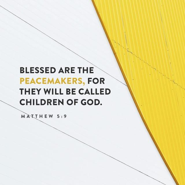 Matthew 5:9 - https://www.bibl...