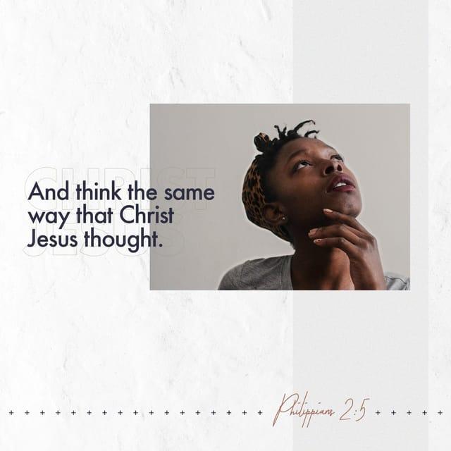 Philippians 2:5 - https://www.bibl...