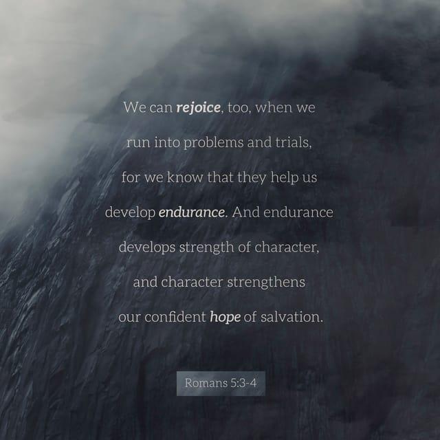 Romans 5:4 - https://www.bibl...
