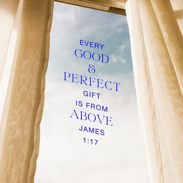 James 1:17 - https://www.bibl...