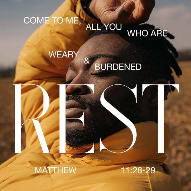 Matthew 11:28 - https://www.bibl...