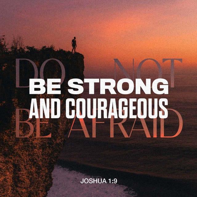 Joshua 1:9 - https://www.bibl...