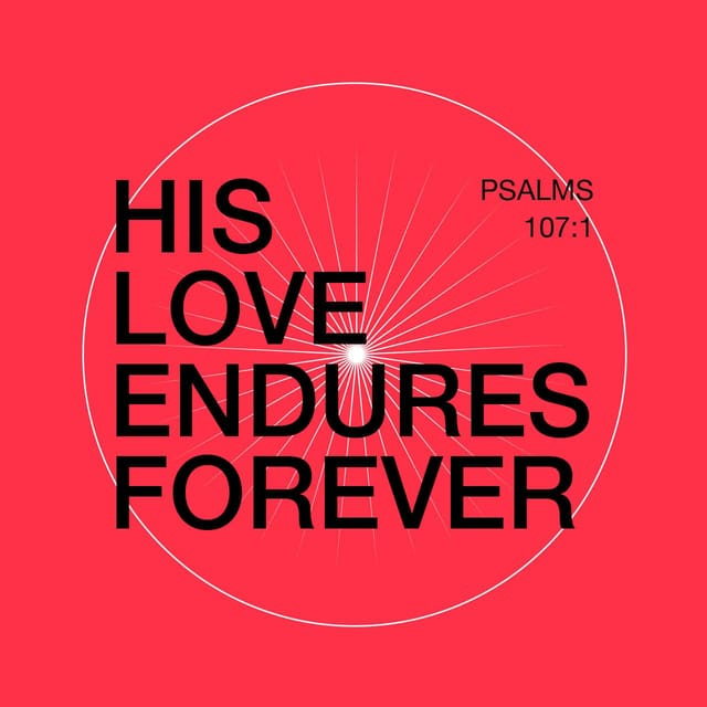 Psalms 107:1 - https://www.bibl...