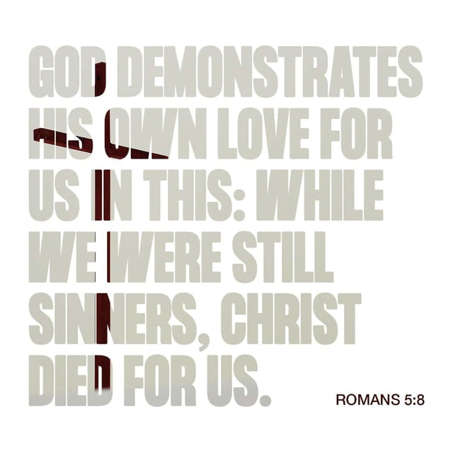 Romans 5:8 - https://www.bibl...