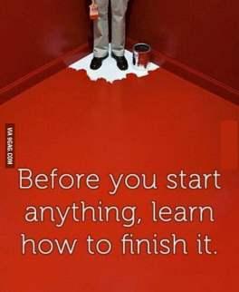 avant de commencer, penser à comment finir