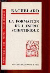 Gaston Bachelard La Formation De L'esprit Scientifique : gaston, bachelard, formation, l'esprit, scientifique, Formation, L'esprit, Scientifique, Contribution, Psychanalyse, Connaissance, Gaston, Bachelard, ACHETER, OCCASION, 03/05/2000