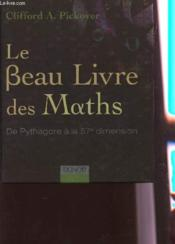 Le beau livre des maths : de Pythagore à la 57e dimension