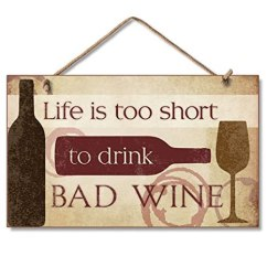 Kitchen Plaques Refinish Cabinets Cost Life Is Too Short To Drink Bad Wine 标志厨房牌匾 家居 亚马逊中国