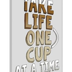 Framed Prints For Kitchens Kitchen Wine Racks Take Life One Cup At A Time On Canvas 墙壁艺术印刷品框架图片01 A4