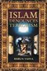 Islam Denounces Terrorism by Harun Yahya