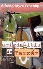 La Amigdalitis de Tarzan (Tarzan's Tonsillitis) (Spanish Edition) by Alfredo Bryce Echenique (2003-03-01)