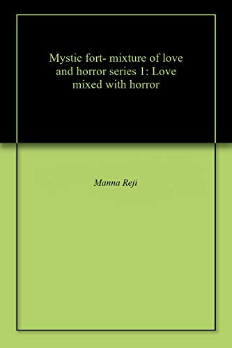 Mystic fort- mixture of love and horror series 1: Love mixed with horror