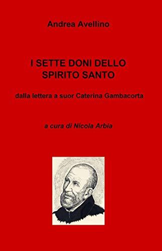 I sette doni dello Spirito Santo. Dalla lettera a suor Caterina Gambacorta