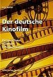 Der deutsche Kinofilm: Perspektiven Visionen Erfolgschancen