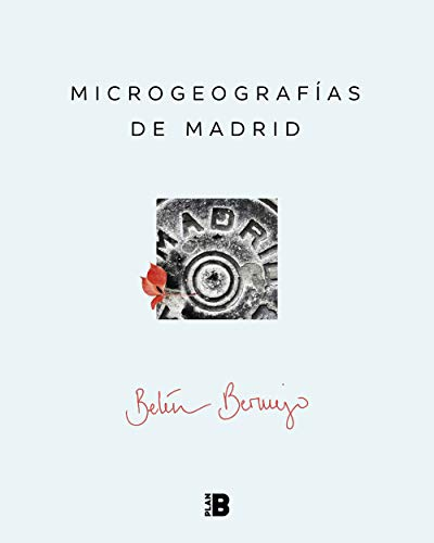 Microgeografías de Madrid (Plan B)