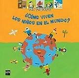 ¿Cómo viven los niños en el mundo? (Mi mundo)