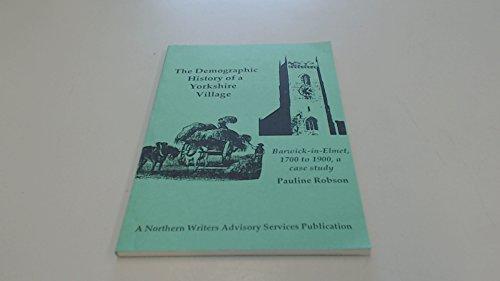 Demographic History of a Yorkshire Village: Barwick-in-Elmet, 1700-1900, a Case Study