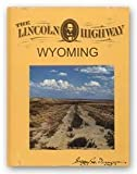 The Lincoln Highway Wyoming: Volume 3