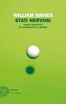 Stati nervosi: Come l'emotività ha conquistato il mondo (Einaudi. Stile libero extra) di [Davies, William]