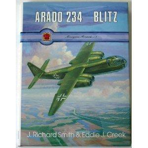 Arado Ar 234 Blitz (Monogram Monarch No. 1) by J. Richard Smith (1992-08-30)