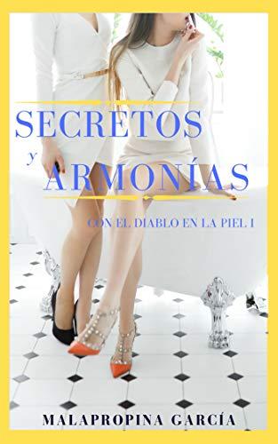 Secretos y armonías (Con el diablo en la piel nº 1) de Malapropina García