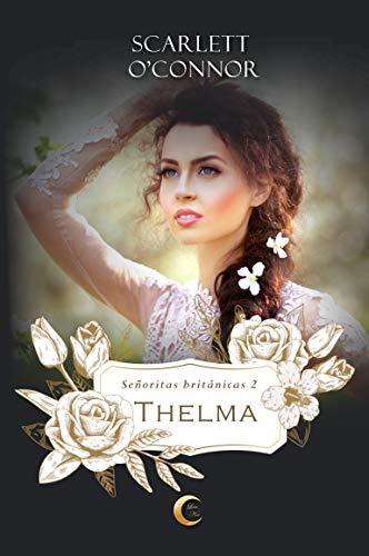 Thelma (Señoritas Británicas nº 2) de Scarlett O'Connor
