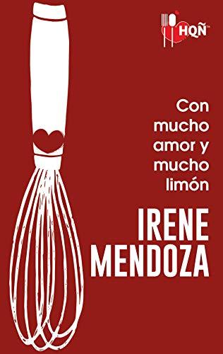Leer Gratis Con mucho amor y mucho limón de Irene Mendoza