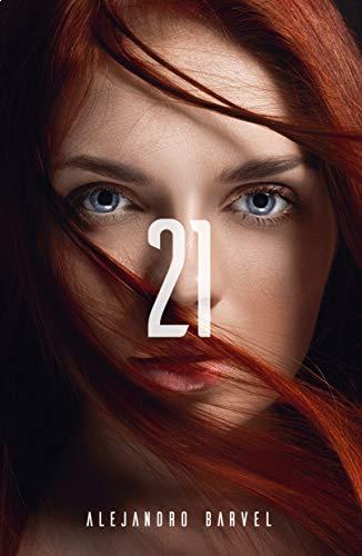 21 (Saga del humano perfecto 1) de Alejandro Barvel