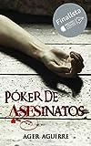 PÓKER DE ASESINATOS: Finalista del Premio Literario Amazon 2018 Una novela policíaca con un final inesperado.