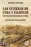 Las Guerras De Cuba Y Filipinas Contadas Por Los Soldados Del Pueblo. Cartas De Baracaldo (Ensayo)