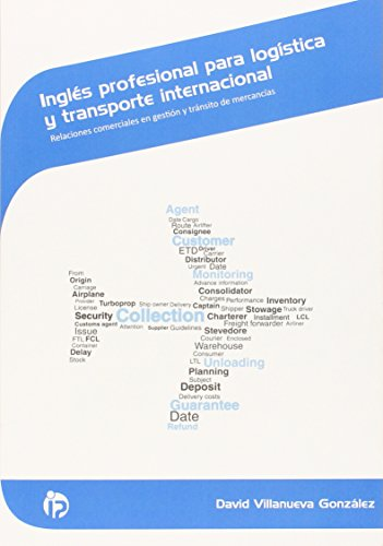 Inglés profesional para logística y transporte internacional: Relaciones comerciales en gestión y tránsito de mercancías (Comercio y marketing)