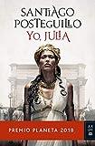 Yo, Julia: Premio Planeta 2018: 3 (Autores Españoles e Iberoamericanos)