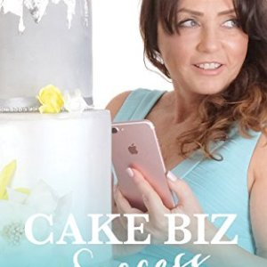 Cake Biz Success: How to Start or Grow a Successful Cake Business 411cuCIimeL