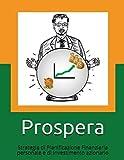 Prospera: Strategia di Pianificazione Finanziaria personale e di Investimento azionario