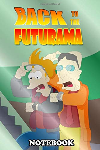 Notebook: Back To The Futurama , Journal for Writing, College Ruled Size 6' x 9', 110 Pages