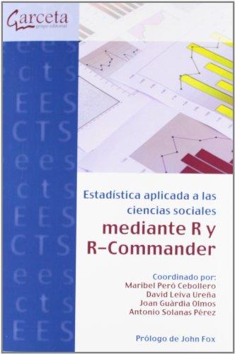 Estadística aplicada a las Ciencias Sociales con R y R-Commander (Texto (garceta))