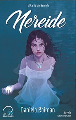 Nereide (El Canto de Nereide nº 1) de Daniela Raiman