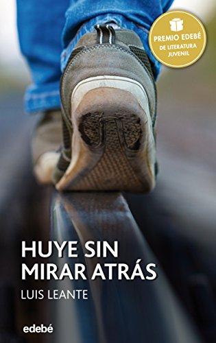 Premio EDEBÉ 2016: HUYE SIN MIRAR ATRÁS (PERISCOPIO)