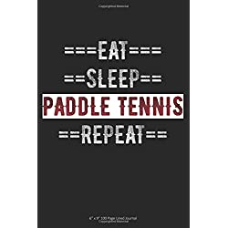 """Eat Sleep Paddle Tennis Repeat: 6"""" x 9"""" 100 Page Lined Journal"""