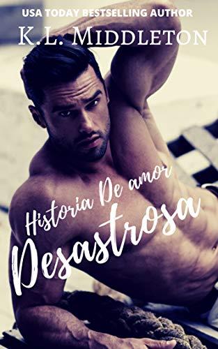 Historia De Amor Desastrosa de K.L. Middleton