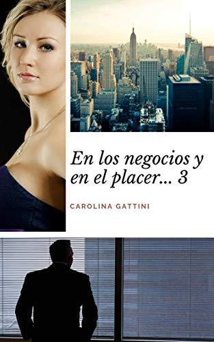 Leer gratis En los negocios y en el placer 3 de Carolina Gattini