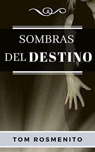 Sombras del destino de Tom Rosmenito