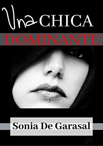 Una chica dominante (Deseos oscuros nº 5) de Sonia De Garasal