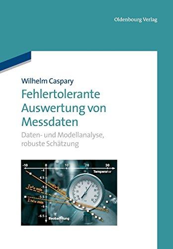Fehlertolerante Auswertung von Messdaten: Daten- und Modellanalyse, robuste Schätzung