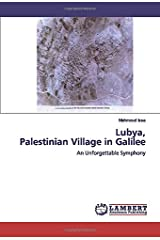 Lubya,Palestinian Village in Galilee: An Unforgettable Symphony Paperback