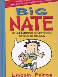 Big Nate. Un grandioso disastroso giorno di scuola. Ediz. illustrata