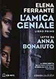 L'amica geniale letto da Anna Bonaiuto. Audiolibro. CD Audio formato MP3: 1