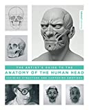 The Artist's Guide to the Anatomy of the Human Head: Defining Structure and Capturing Emotions