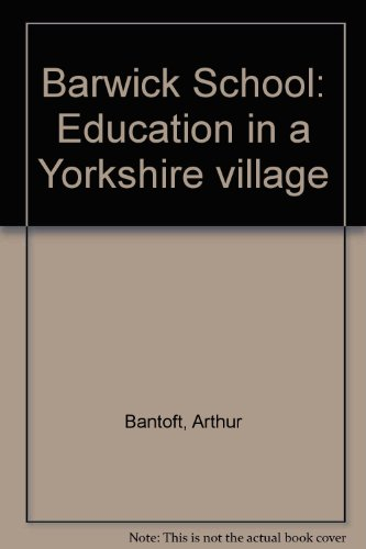 Barwick School: Education in a Yorkshire village