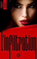 L'Infiltration - tome 1 par [SCOTT, Fanely]